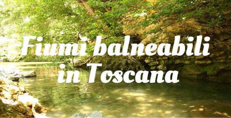 Fiumi balneabili in Toscana
