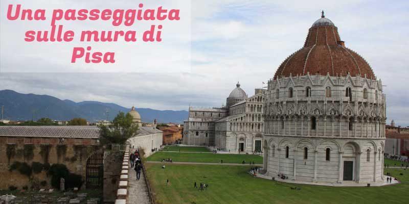 Una passeggiata sulle mura di Pisa