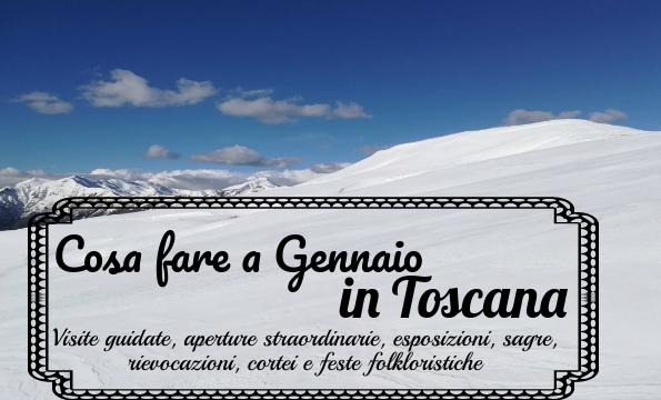 Cosa fare a Gennaio in Toscana