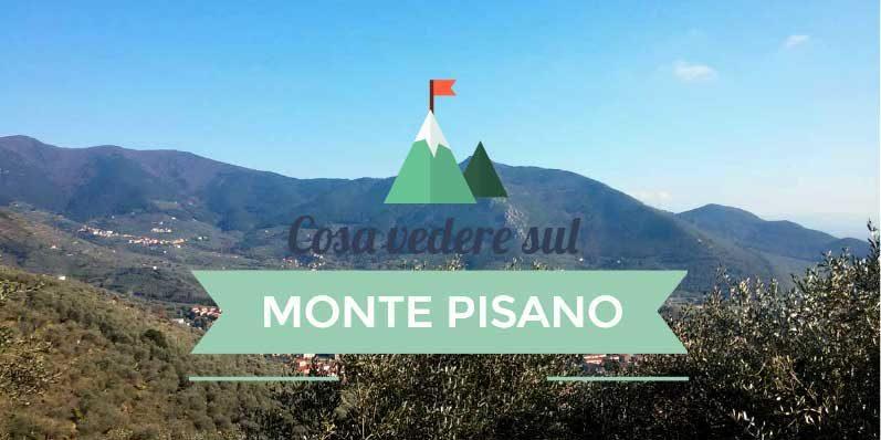 Cosa vedere sul Monte Pisano