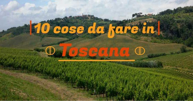 10 cose da fare in Toscana