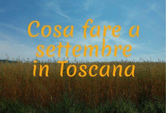 Cosa fare a settembre in Toscana