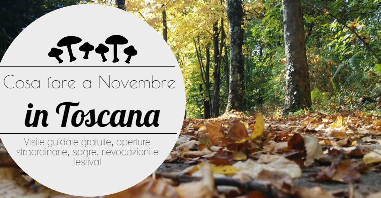 Cosa fare a novembre in Toscana