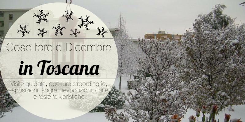 Cosa fare a dicembre in Toscana