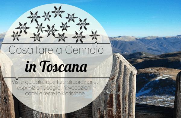 gennaio cosa fare in Toscana