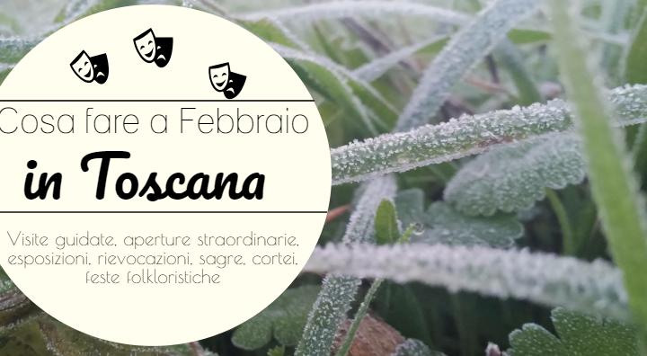 Cosa fare a febbraio in Toscana