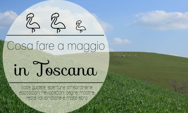 Cosa fare a maggio in Toscana