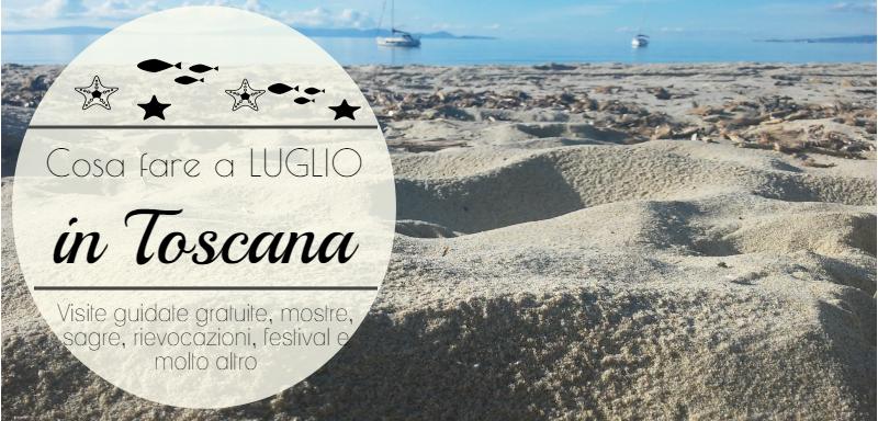 Cosa fare a luglio in Toscana