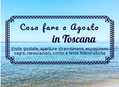 Cosa fare ad agosto in Toscana