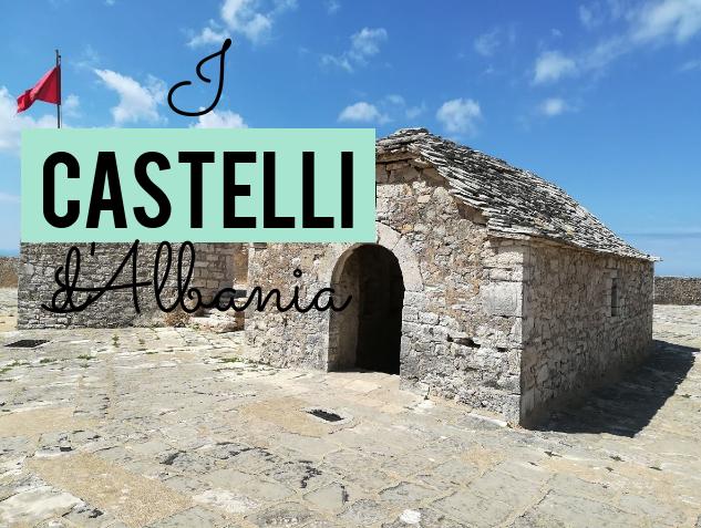 Castelli d'Albania: i più affascinanti