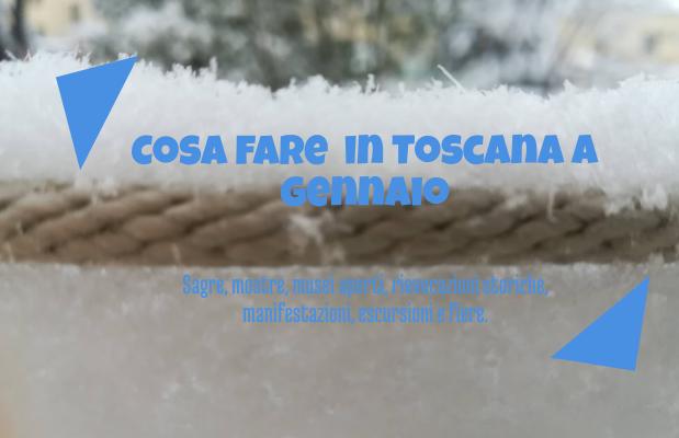 Cosa fare a gennaio 2019 in Toscana