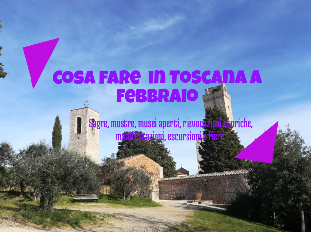 Cosa fare a febbraio 2019 in Toscana