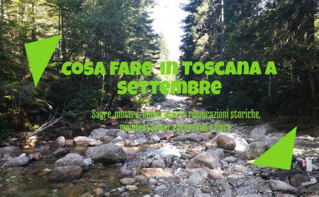 Cosa fare a settembre 2019 in Toscana