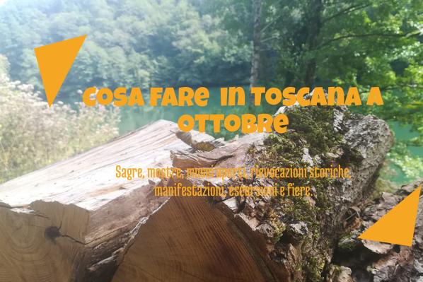 Cosa fare a ottobre 2019 in Toscana