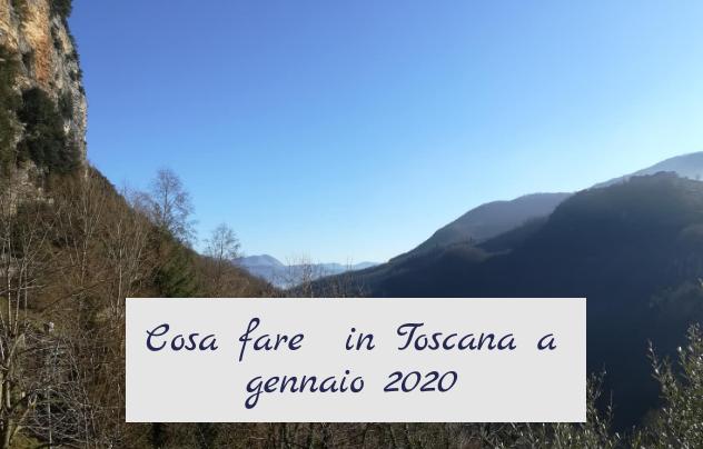 Cosa fare a gennaio 2020 in Toscana